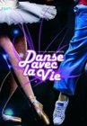 Dance with life / Dance aves La vie